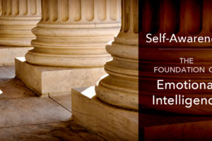 Self-Awareness:  The Foundation of Emotional Intelligence