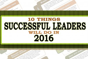 10 Things Successful Leaders Will Do In 2016