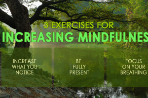 3 Easy Ways To Foster Mindfulness
