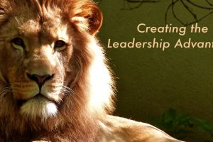 Creating The Leadership Advantage